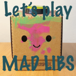 Day 6: Let's play Mad Libs!